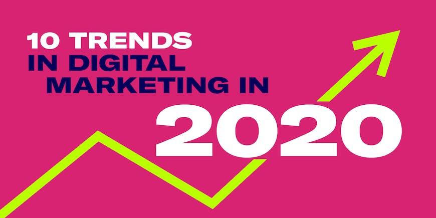 10 Trends in Digital Marketing in 2020