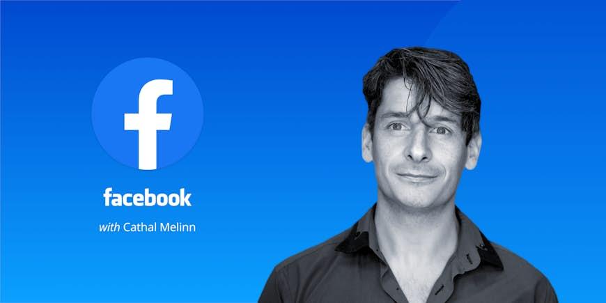 Walkthrough: Facebook Ads & Insights with Cathal Melinn
