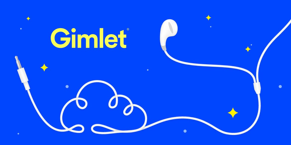 Gimlet Media - Leading the Podcast Industry to its Golden Era