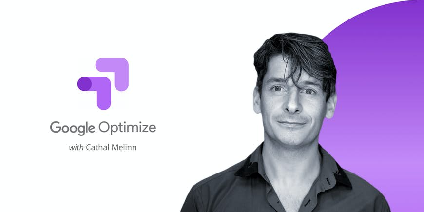 Walkthrough: Google Optimize for A/B Testing with Cathal Melinn