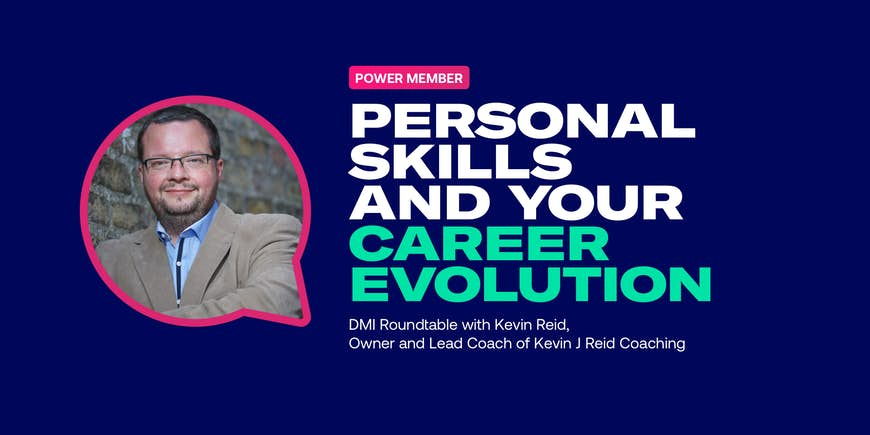 DMI Roundtable - Personal Skills and your Career Evolution